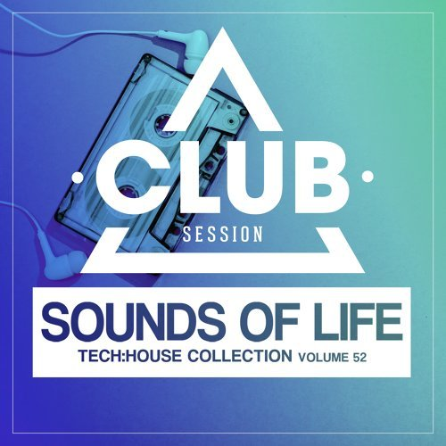 Sounds of Life: Tech:House Collection, Vol. 52