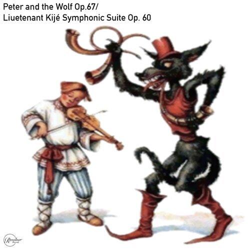 Peter and the Wolf Op. 67/ Lieutenant Kijé Symphonic Suite Op. 60