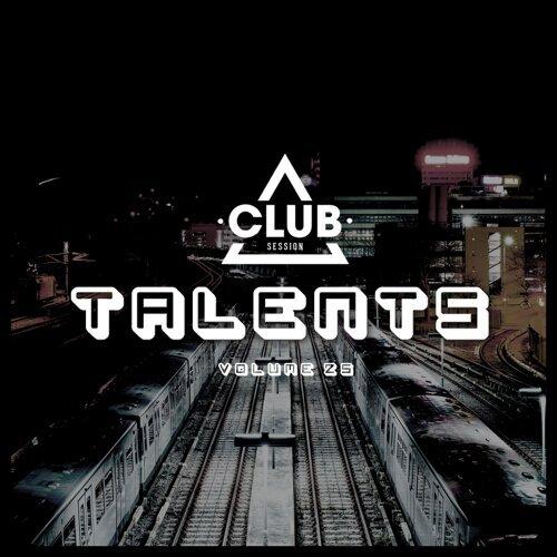 Club Session Pres. Talents, Vol. 25