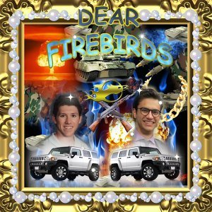 Dear Firebirds (feat. Ben Desoto)