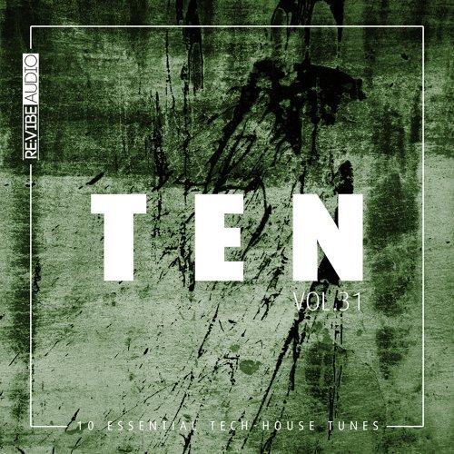 Ten: 10 Essential Tech-House Tunes, Vol. 31