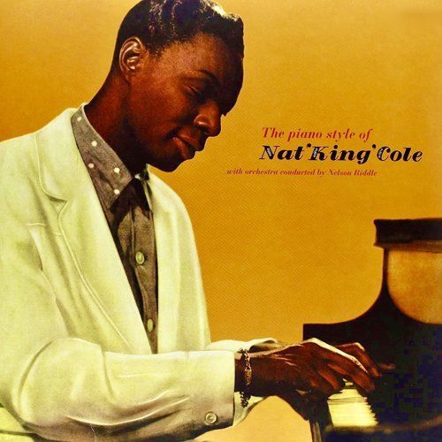 The Piano Style of Nat King Cole - Remastered