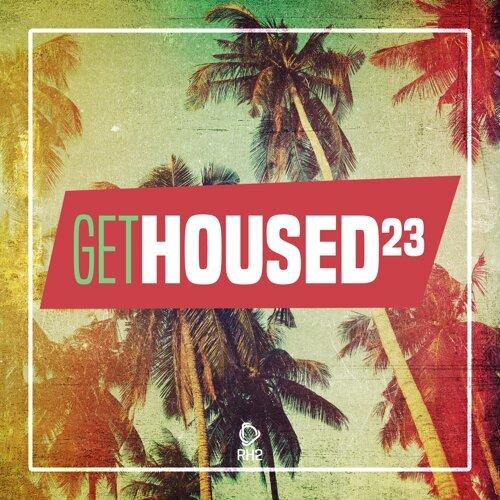 Get Housed, Vol. 23