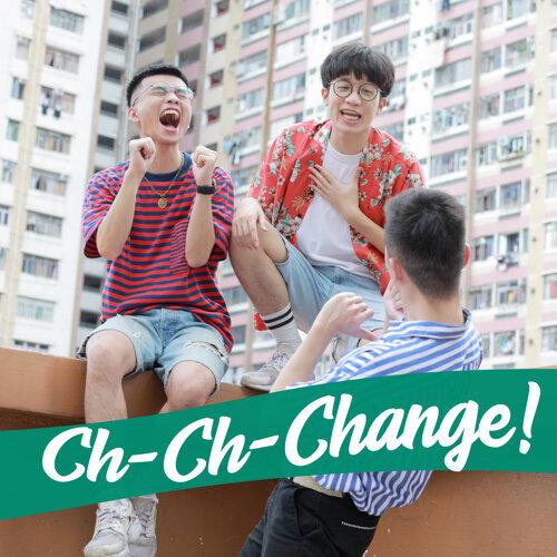 Ch-Ch-Change!