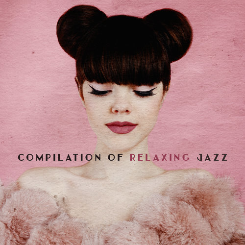 Compilation of Relaxing Jazz