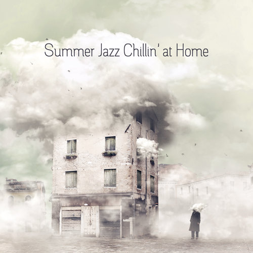 Summer Jazz Chillin' at Home