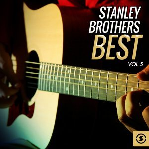 Stanley Brothers Best, Vol. 5