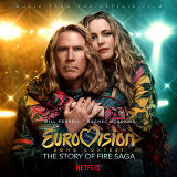 Eurovision Song Contest: The Story of Fire Saga - Music from the Netflix Film