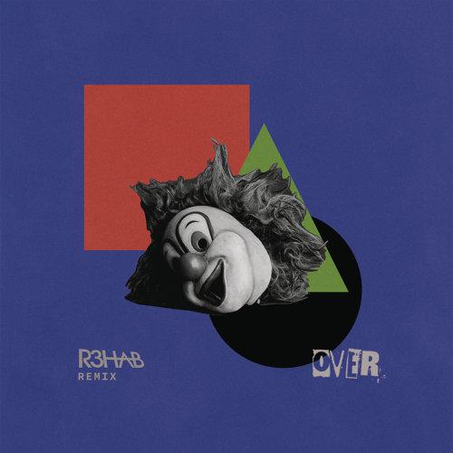 Over - R3HAB Remix