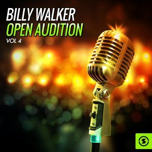 Billy Walker Open Audition, Vol. 4