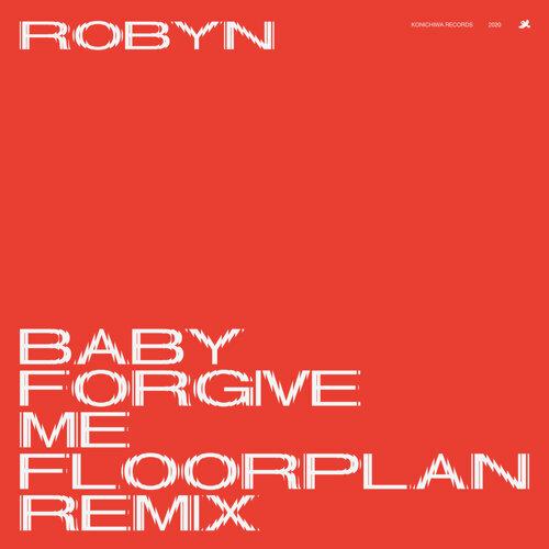 Baby Forgive Me - Floorplan Remix
