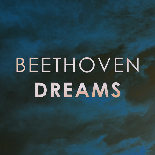 Beethoven: Dreams