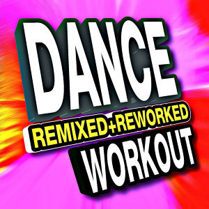 Dance Remixed + Reworked Workout