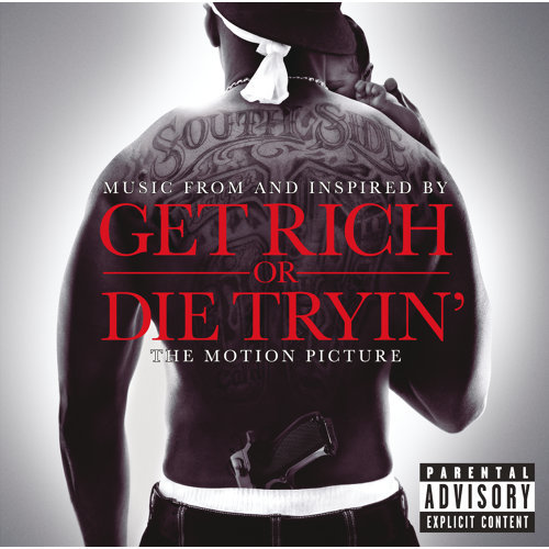 Get Rich Or Die Tryin'- The Original Motion Picture Soundtrack - Explicit Version