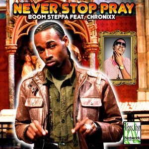 Never Stop Pray (feat. Chronixx) - Single