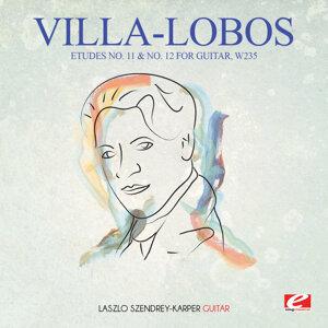Villa-Lobos: Etudes No. 11 & No. 12 for Guitar, W235 (Digitally Remastered)