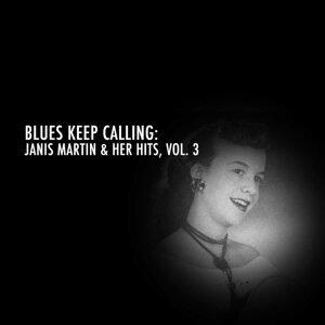 Blues Keep Calling: Janis Martin & Her Hits, Vol. 3