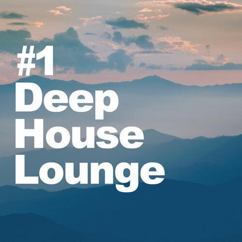 #1 Deep House Lounge