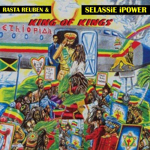 Rasta Reuben and Selassie iPower - King of Kings - KKBOX