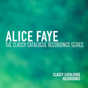 Alice Faye - The Classy Catalogue Recordings Series