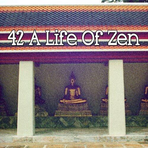 42 A Life of Zen