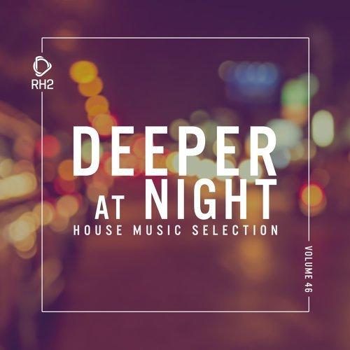 Deeper at Night, Vol. 46