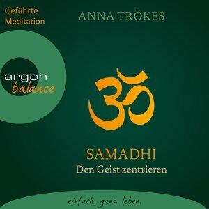 Samadhi - Den Geist befreien. Yoga-Meditationen - Gekürzte Fassung
