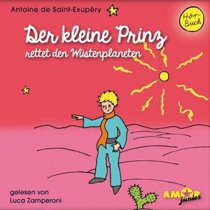 Der kleine Prinz rettet den Wüstenplaneten - Ungekürzt