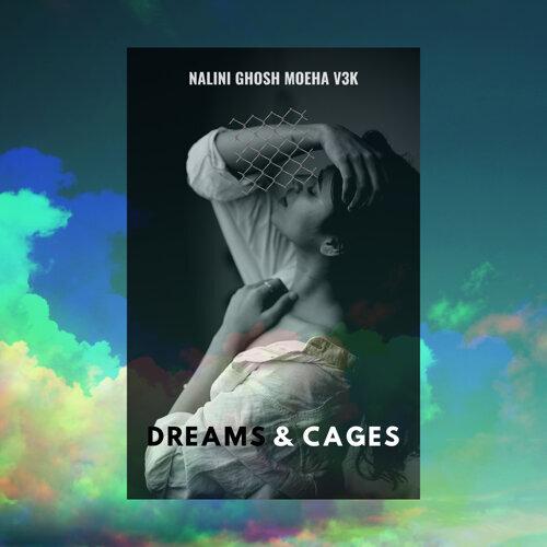 Dreams & Cages