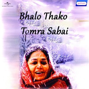 Bhalo Thako Tomra Sabai