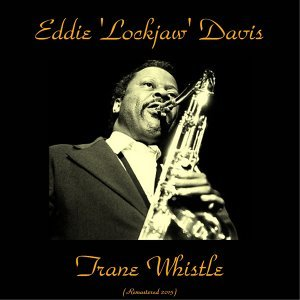 Trane Whistle - Remastered 2015