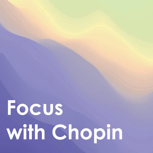 Focus With Chopin