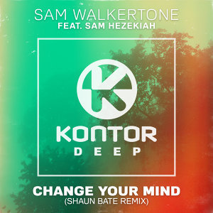 Change Your Mind - Shaun Bate Remix - feat. Sam Hezekiah
