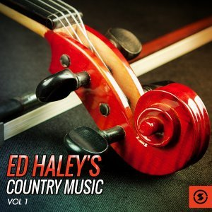 Ed Haley's Country Music, Vol. 1