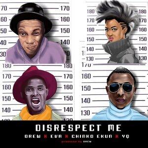 Disrespect Me (feat. Eva, Yq & Chinko Ekun)