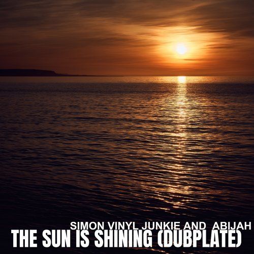 The Sun Is Shining (Dubplate) [feat. Abijah]