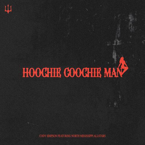 Hoochie Coochie Man (feat. North Mississippi Allstars)