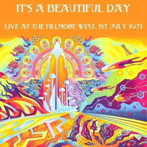 It's A Beautiful Day: Live at the Fillmore West, 1st July 1971