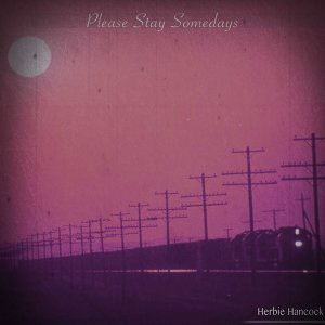 Please Stay Somedays - Remastered
