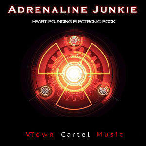 Adrenaline Junkie: Heart Pounding Electronic Rock