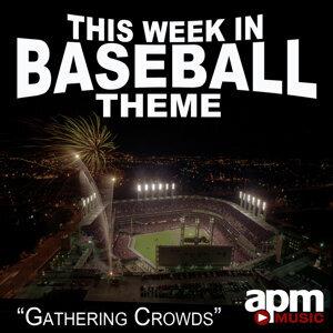 "Gathering Crowds (""This Week in Baseball"" Theme) - Single"