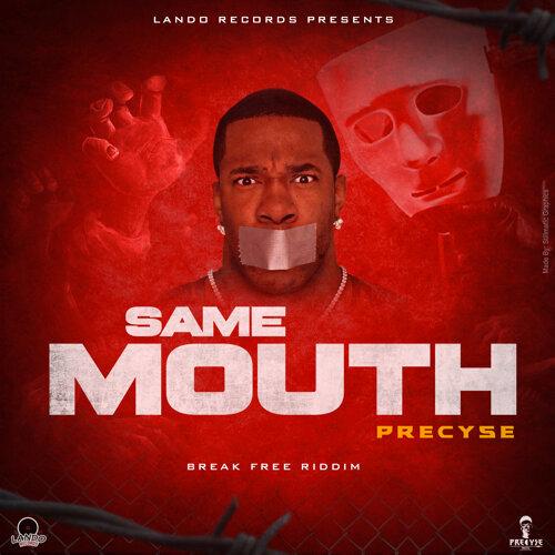 Same Mouth (Break Free Riddim)