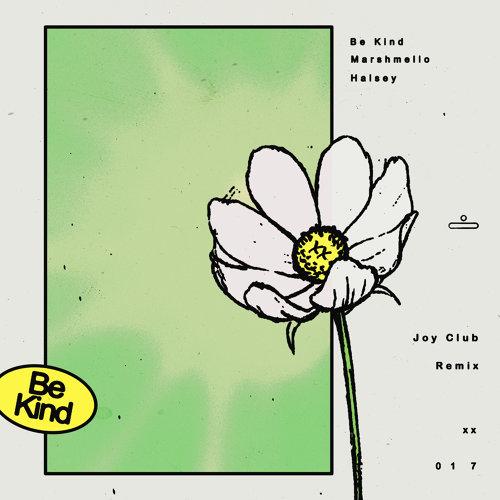 Be Kind - Joy Club Remix