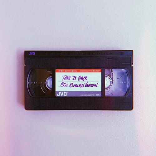 Take It Back (80's Ballad Version)