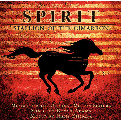 Spirit: Stallion Of The Cimarron - Music From The Original Motion Picture