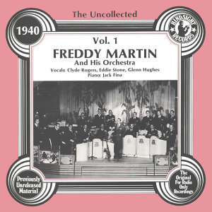 The Uncollected: Freddy Martin And His Orchestra