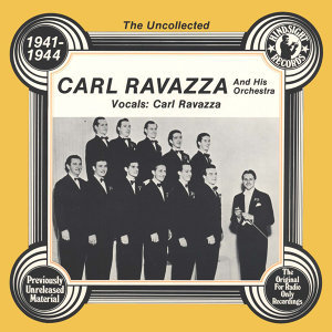 The Uncollected: Carl Ravazza And His Orchestra