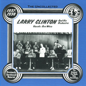 Larry Clinton & His Orchestra 1937-38