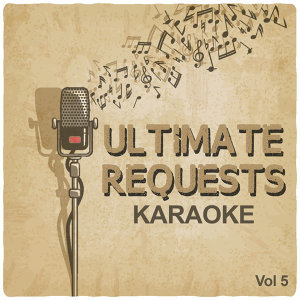 Ultimate Requests Karaoke, Vol. 5
