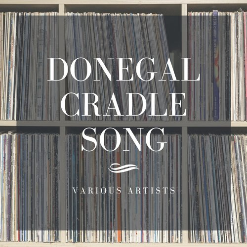 Donegal Cradle Song